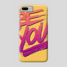 Be You - Phone Case by Min Morris