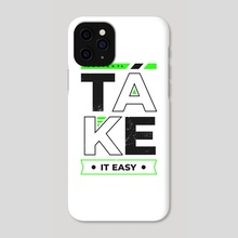 Alright Take It Easy Distressed Typography 2 - Phone Case by Visuals Artwork