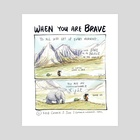 When You Are Brave - Art Print by Connie Sun