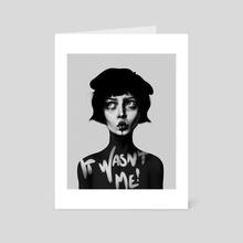 It Wasn't Me! - Art Card by Laura H. Rubin