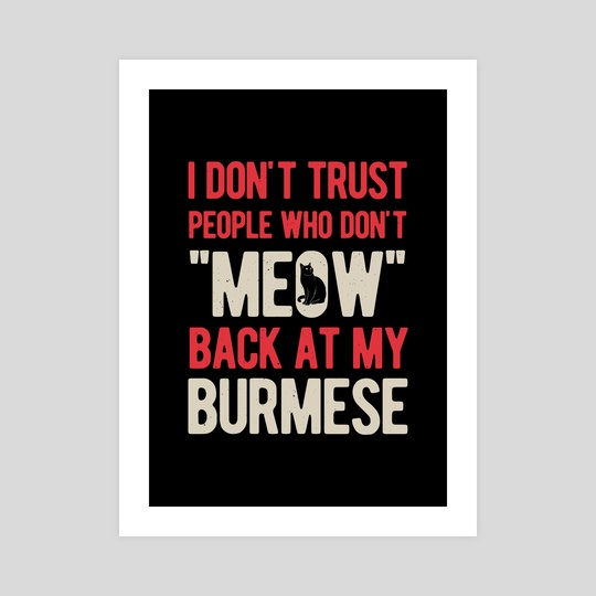 Funny Burmese Cat Quote by Visuals Artwork