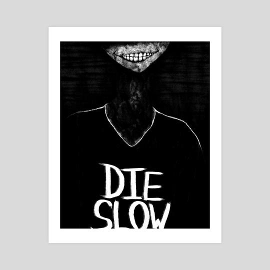 Die Slow by Nicholas Tofani