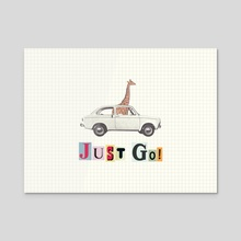 JUST GO! - Acrylic by LennyCollageArt