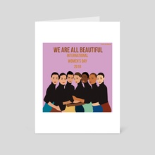 WE ARE ALL BEAUTIFUL - Art Card by Laura Santomauro