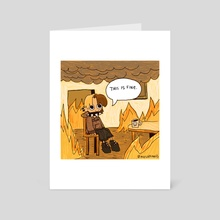 This is fine - Art Card by mushymoss