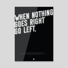 When nothing goes right, go left! - Acrylic by Mayukh Roy
