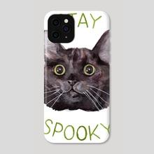 Stay Spooky - Phone Case by Megan Kott