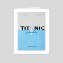 Titanic - Art Card by Deniz Akerman