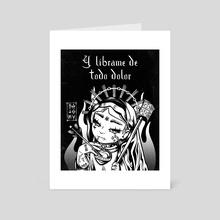 Y librame de todo dolor - B&W Vertical Version - Art Card by Batóry Y.