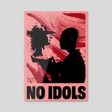 154 - No Idols - Acrylic by Caroline Dietl