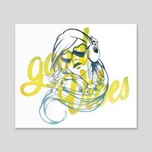 Good Vibes v.02 - Acrylic by Laranoia
