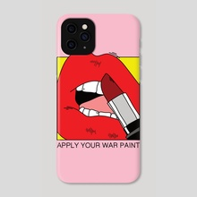 Apply Your War Paint - Phone Case by Melinda Magyar