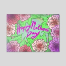Happy Mother Day - Acrylic by Andrew Lonning