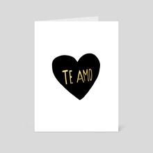 Te Amo - Art Card by Leah Flores