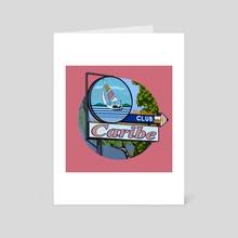 Club Caribe - Art Card by Nelida Zubia