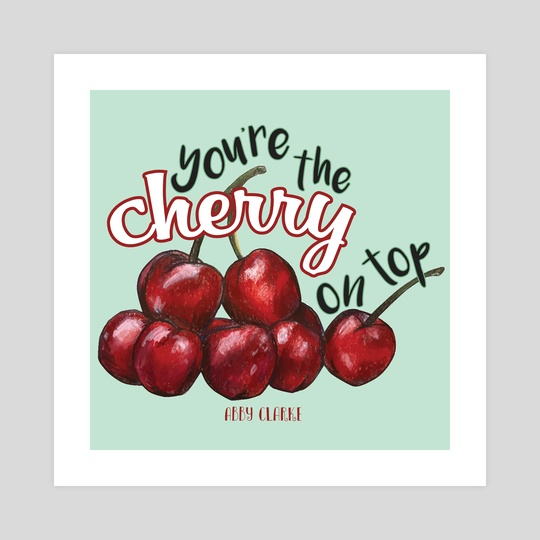 You're the Cherry on Top by Abigail Clarke