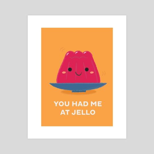You Had Me At Jello by Krizia Lim