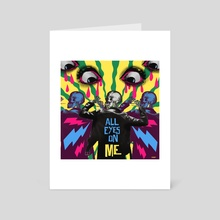 ALL EYES ON ME - Art Card by Roxy Urquiza Flores