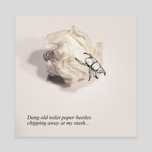 Toilet Paper Beetles - Canvas by Moosey Lips