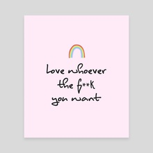 Love whoever you want   Pride - Canvas by Alexandra Solorzano