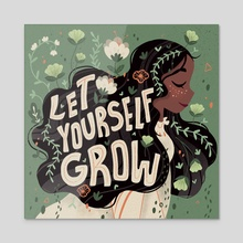 Let Yourself Grow V2 - Acrylic by Bee