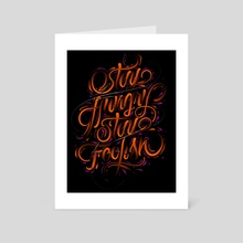 Stay Hungry Stay Foolish - Art Card by janot