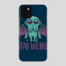 Stay Weird Cute Cthulhu Monster - Phone Case by John Schwegel