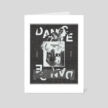 dance through the pain (black) - Art Card by luke jones