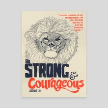 Strong & Courageous Lion - Joshua 1:9 - Canvas by Laura Lin