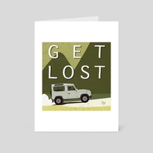 Get Lost - Art Card by LeftHandedGraphic