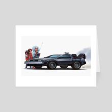 You made a time machine out of a Delorean? - Art Card by Shaun Keenan