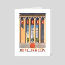 Philadelphia Welcomes Pope Francis - Art Card by Paul Sheaffer