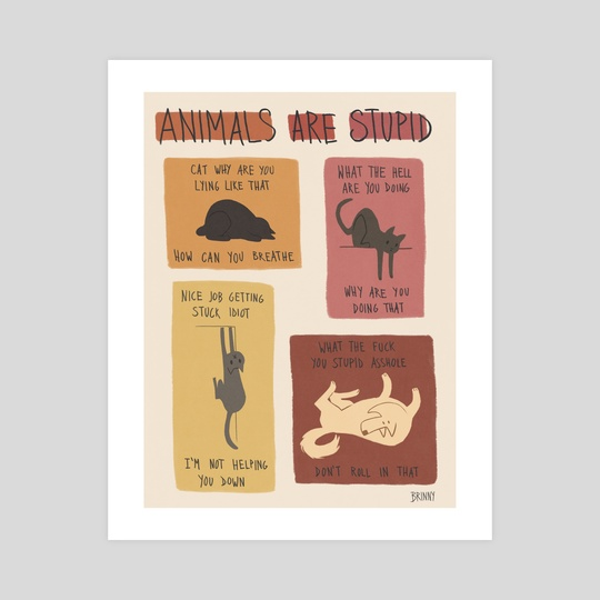Animals are Stupid by Brinny Langlois