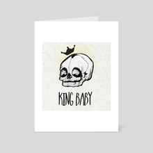KING BABY - Art Card by Miranda Davila
