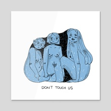 Don't Touch Us - Acrylic by Chlo Greve