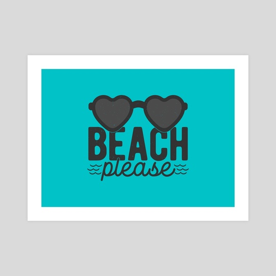 Beach Please Lover by Visuals Artwork