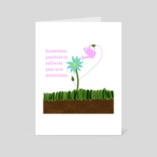 Cultivate Your Motivation - Art Card by Anna Greer