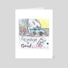 Goodbye & Good Riddance Crayon Drawing - Art Card by Aaron Fahy