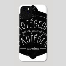 Nous Protégeons - Phone Case by Carina Tous