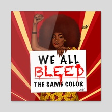 WE ALL BLEED THE SAME COLOR - Acrylic by Asa