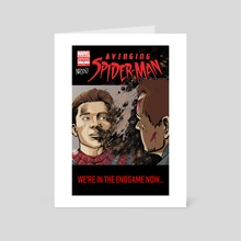 We're In The Endgame Now - Art Card by Shawn Norton