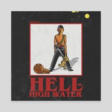 hell or high water - Canvas by femzor