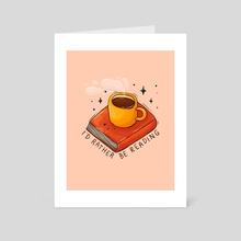 I'd rather be reading - Art Card by Tania S