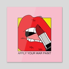 Apply Your War Paint - Acrylic by Melinda Magyar